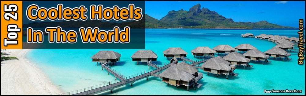 Coolest Hotels in the World: Top 10 Most Amazing